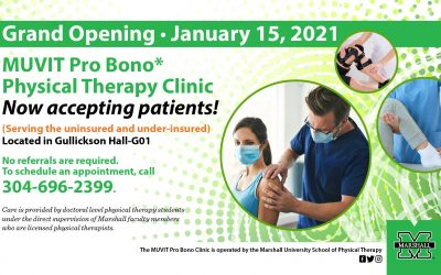 Opening Marshall University Volunteers in Therapy (MUVIT) Pro Bono Physical Therapy Clinic